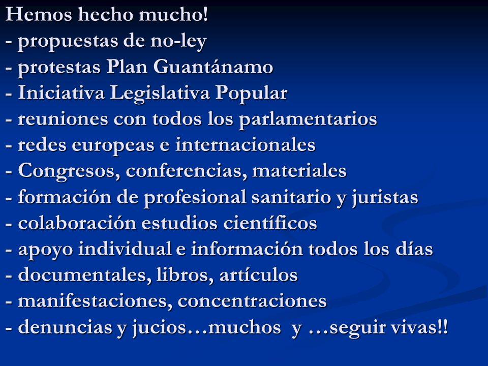 Hemos hecho mucho! - propuestas de no-ley - protestas Plan Guantánamo - Iniciativa Legislativa Popular - reuniones con todos los parlamentarios - rede