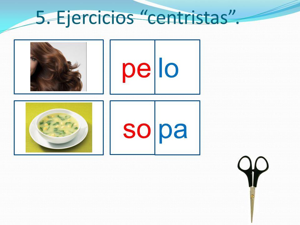 5. Ejercicios centristas. pelo so pa