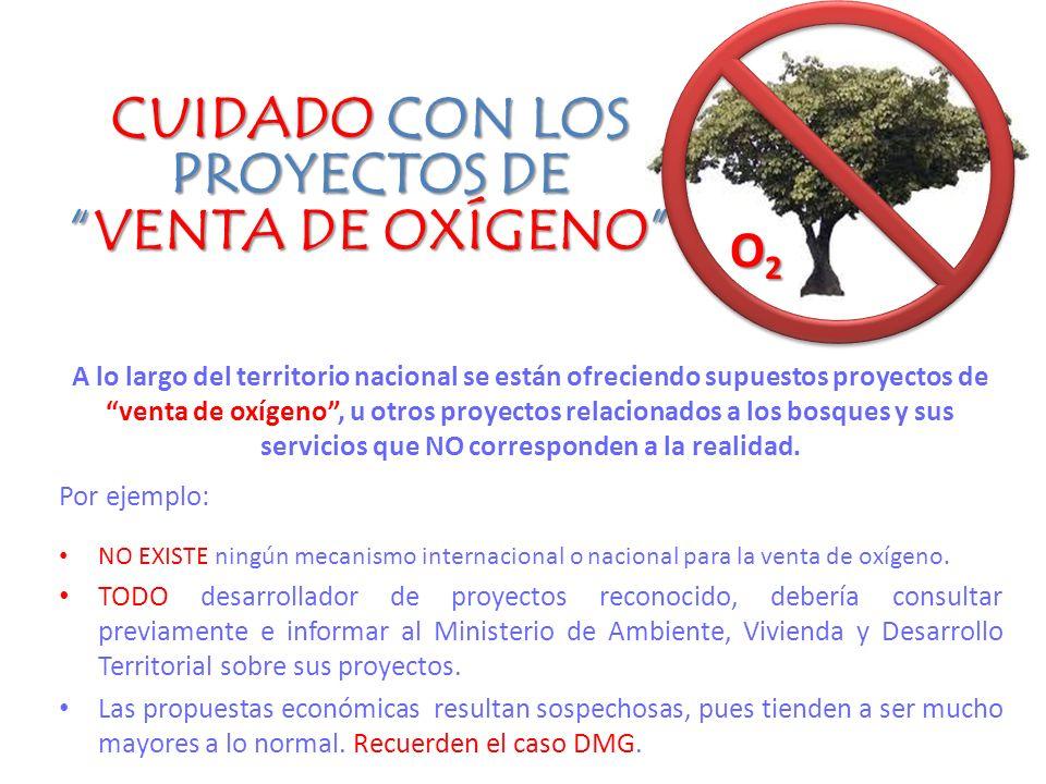 A lo largo del territorio nacional se están ofreciendo supuestos proyectos de venta de oxígeno, u otros proyectos relacionados a los bosques y sus servicios que NO corresponden a la realidad.