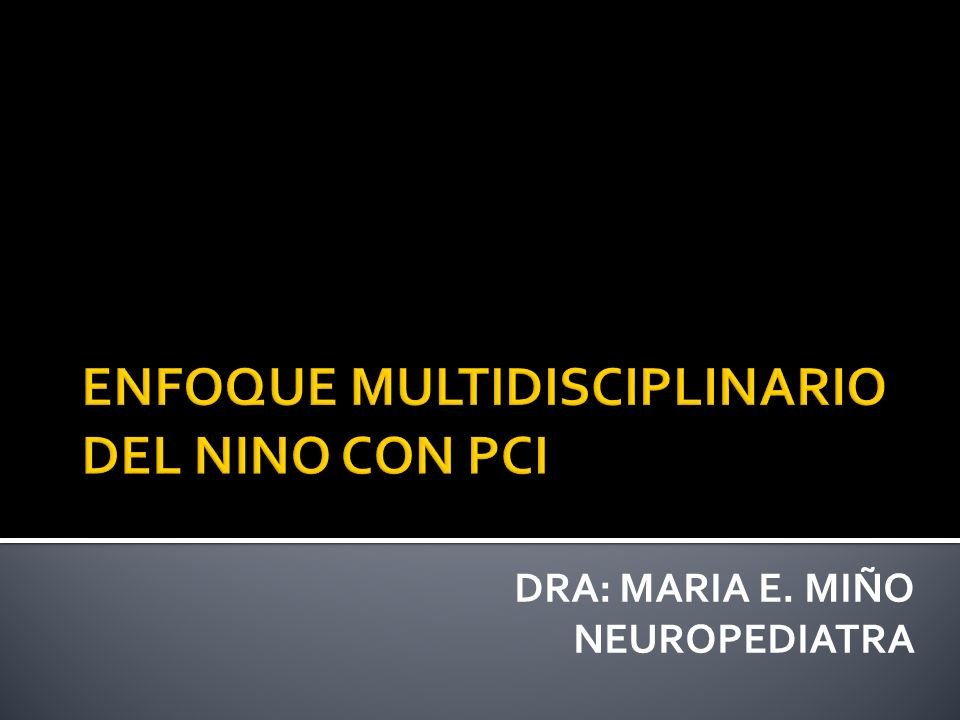 DRA: MARIA E. MIÑO NEUROPEDIATRA