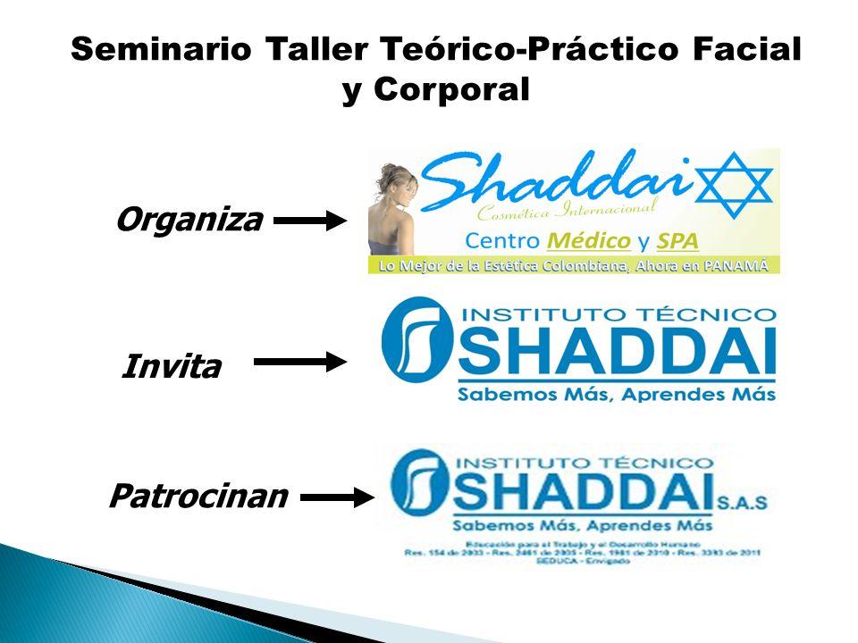 Organiza Invita Patrocinan Seminario Taller Teórico-Práctico Facial y Corporal