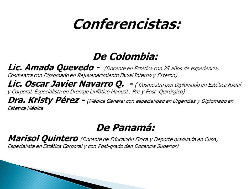 De Colombia: Lic. Amada Quevedo - (Docente en Estética con 25 años de experiencia, Cosmeatra con Diplomado en Rejuvenecimiento Facial Interno y Extern