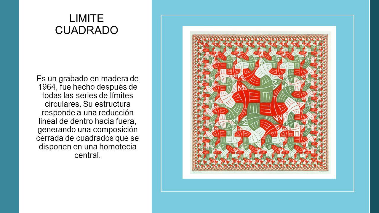 LIMITE CUADRADO Es un grabado en madera de 1964, fue hecho después de todas las series de límites circulares. Su estructura responde a una reducción l