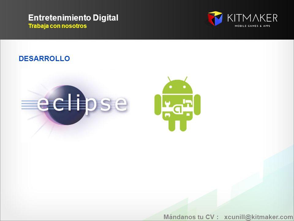 Entretenimiento Digital Trabaja con nosotros DESARROLLO Mándanos tu CV : xcunill@kitmaker.com