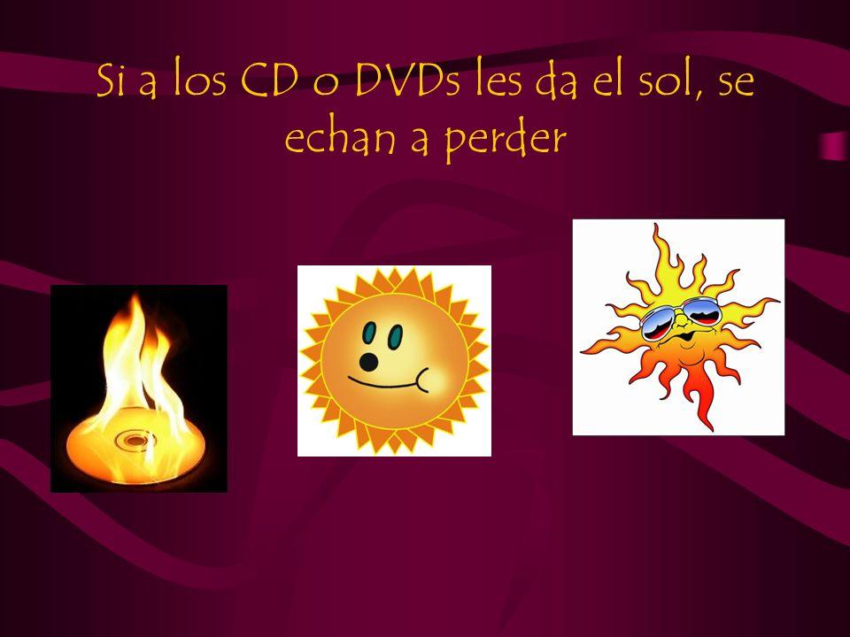 Si a los CD o DVDs les da el sol, se echan a perder