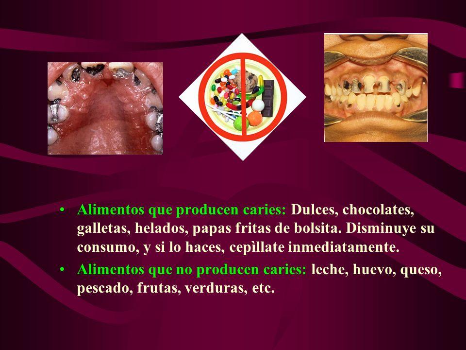 Alimentos que producen caries: Dulces, chocolates, galletas, helados, papas fritas de bolsita. Disminuye su consumo, y si lo haces, cepìllate inmediat
