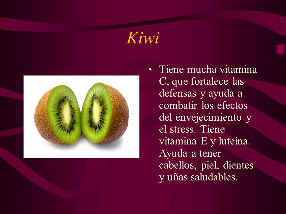 Kiwi Tiene mucha vitamina C, que fortalece las defensas y ayuda a combatir los efectos del envejecimiento y el stress. Tiene vitamina E y luteína. Ayu