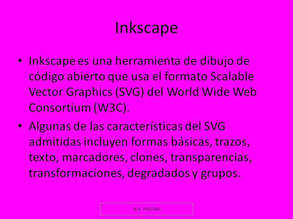 Inkscape Inkscape es una herramienta de dibujo de código abierto que usa el formato Scalable Vector Graphics (SVG) del World Wide Web Consortium (W3C)