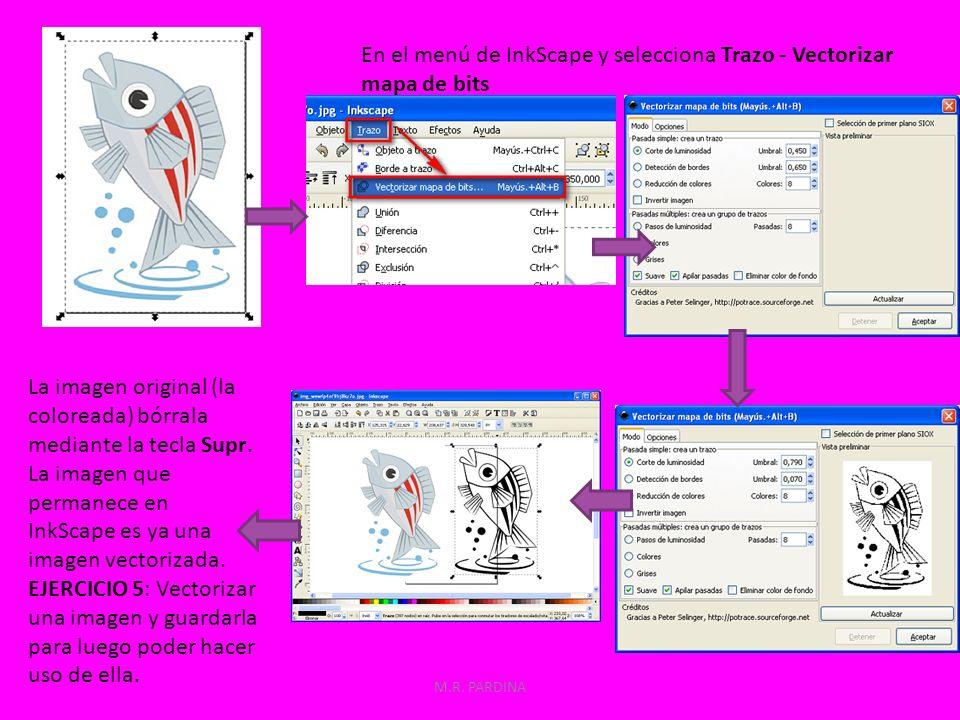 M.R. PARDINA En el menú de InkScape y selecciona Trazo - Vectorizar mapa de bits La imagen original (la coloreada) bórrala mediante la tecla Supr. La