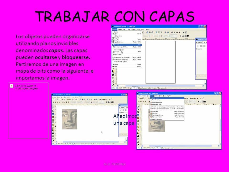 M.R. PARDINA TRABAJAR CON CAPAS Los objetos pueden organizarse utilizando planos invisibles denominados capas. Las capas pueden ocultarse y bloquearse
