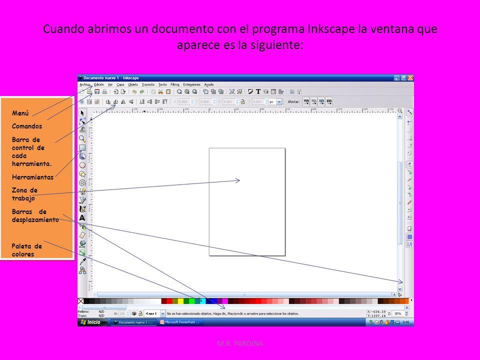 Cuando abrimos un documento con el programa Inkscape la ventana que aparece es la siguiente: M.R. PARDINA Menú Comandos Barra de control de cada herra