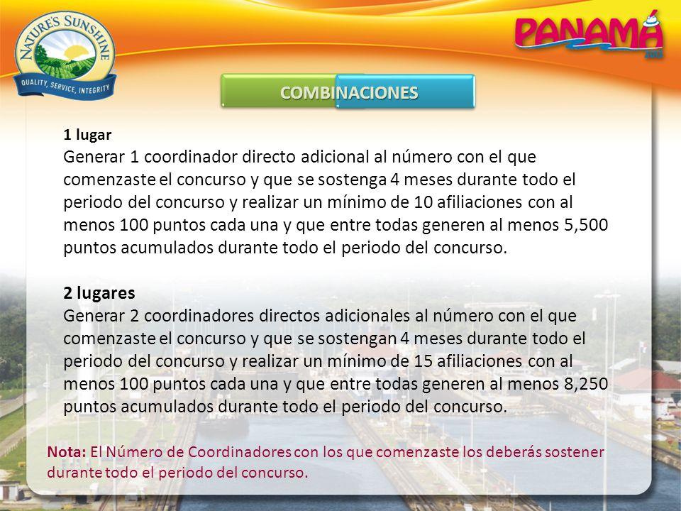 COMBINACIONES 1 lugar Generar 1 coordinador directo adicional al número con el que comenzaste el concurso y que se sostenga 4 meses durante todo el pe