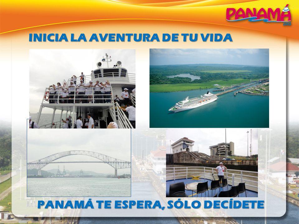 INICIA LA AVENTURA DE TU VIDA PANAMÁ TE ESPERA, SÓLO DECÍDETE
