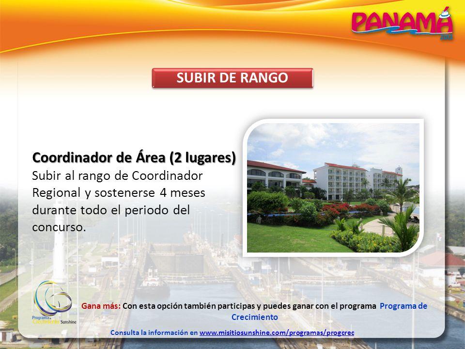 SUBIR DE RANGO Coordinador de Área (2 lugares) Subir al rango de Coordinador Regional y sostenerse 4 meses durante todo el periodo del concurso. Gana