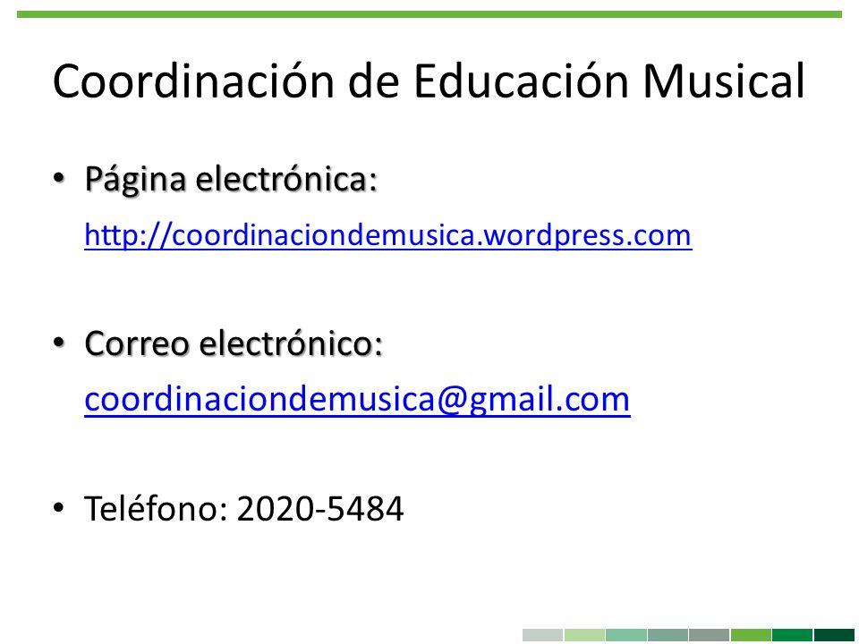 Página electrónica: Página electrónica: http://coordinaciondemusica.wordpress.com Correo electrónico: Correo electrónico: coordinaciondemusica@gmail.c