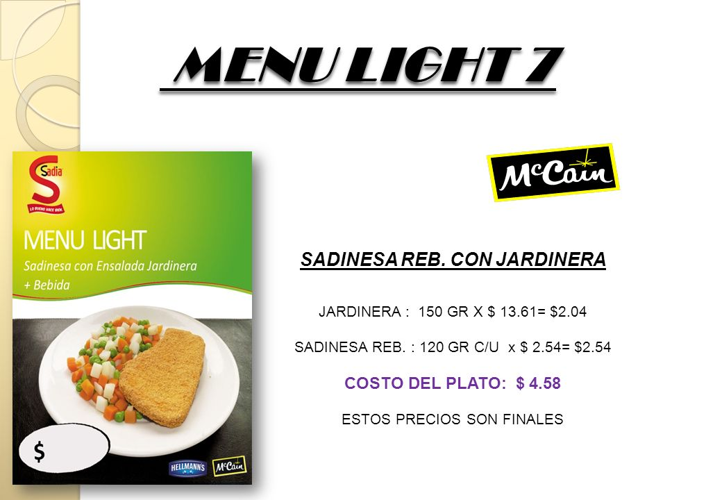 MENU LIGHT 7 MENU LIGHT 7 SADINESA REB.