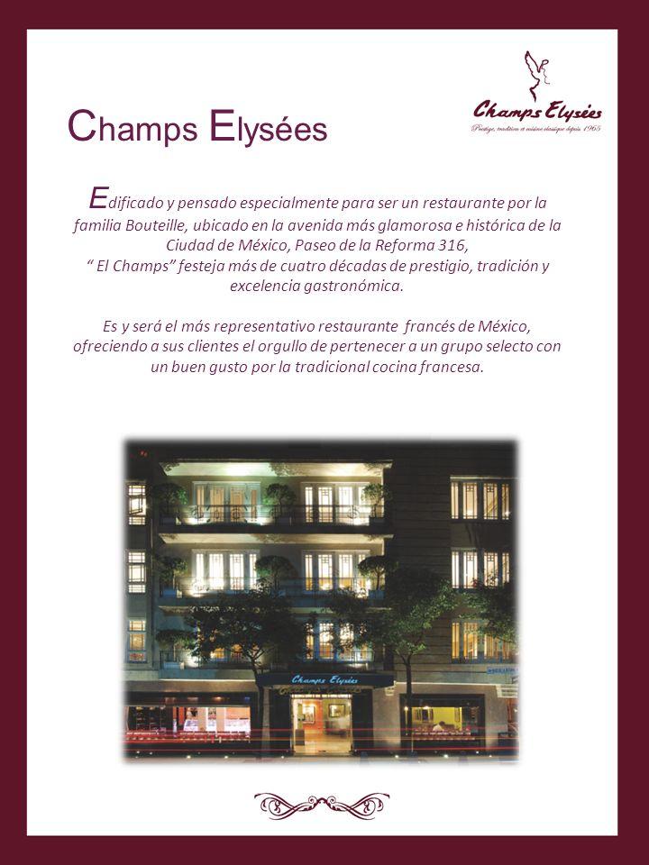 C hamps E lysées E dificado y pensado especialmente para ser un restaurante por la familia Bouteille, ubicado en la avenida más glamorosa e histórica