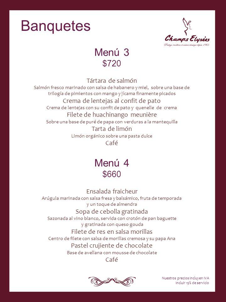 Menú 3 $720 Tártara de salmón Salmón fresco marinado con salsa de habanero y miel, sobre una base de trilogía de pimientos con mango y jícama finament