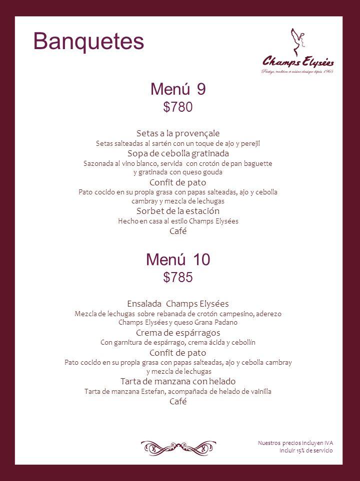 Menú 9 $780 Setas a la provençale Setas salteadas al sartén con un toque de ajo y perejil Sopa de cebolla gratinada Sazonada al vino blanco, servida c