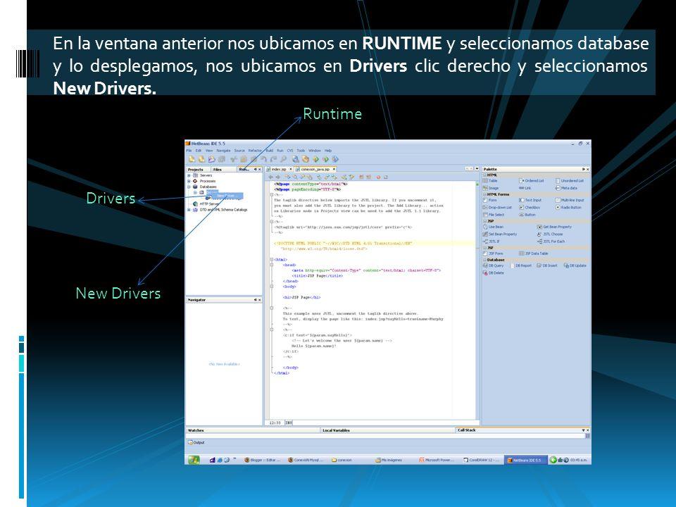 En la ventana anterior nos ubicamos en RUNTIME y seleccionamos database y lo desplegamos, nos ubicamos en Drivers clic derecho y seleccionamos New Drivers.