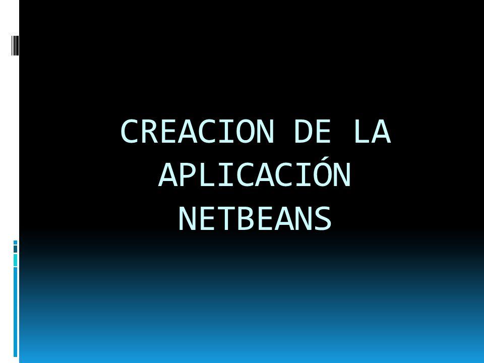 CREACION DE LA APLICACIÓN NETBEANS
