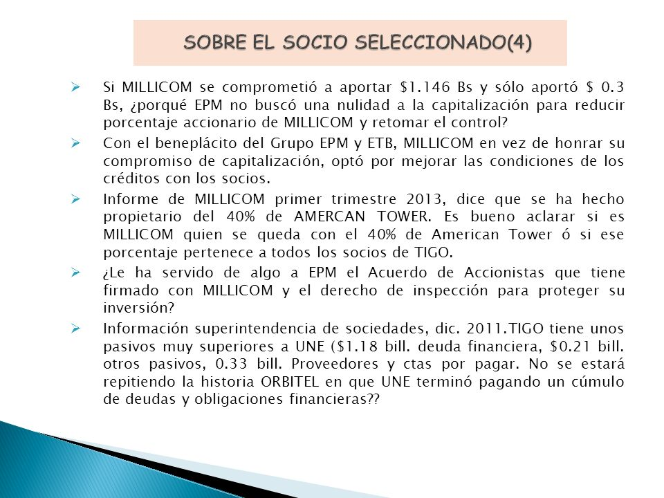 Si MILLICOM se comprometió a aportar $1.146 Bs y sólo aportó $ 0.3 Bs, ¿porqué EPM no buscó una nulidad a la capitalización para reducir porcentaje accionario de MILLICOM y retomar el control.