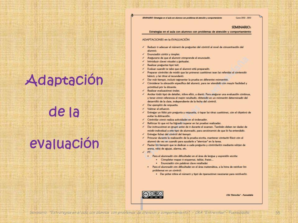 35 Seminario: Estrategias en el aula con alumnos con problemas de atención y comportamiento - CRA Entreviñas - Fuensaldaña Adaptación de la evaluación