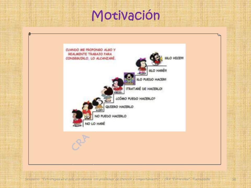 36 Seminario: Estrategias en el aula con alumnos con problemas de atención y comportamiento - CRA Entreviñas - Fuensaldaña Motivación