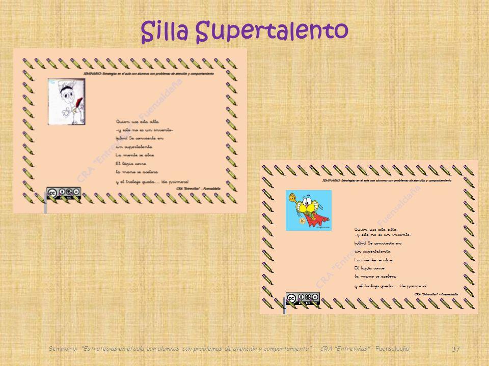 37 Silla Supertalento Seminario: Estrategias en el aula con alumnos con problemas de atención y comportamiento - CRA Entreviñas - Fuensaldaña