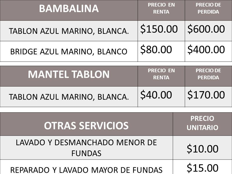 BAMBALINA PRECIO EN RENTA PRECIO DE PERDIDA TABLON AZUL MARINO, BLANCA.