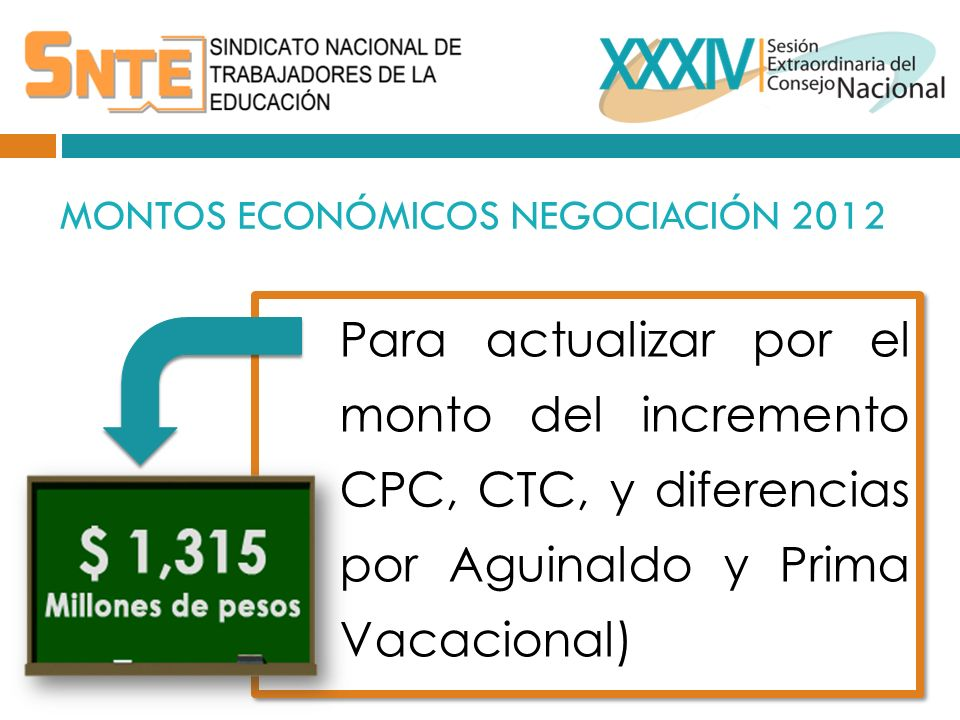 MONTOS ECONÓMICOS NEGOCIACIÓN 2012 Para actualizar por el monto del incremento CPC, CTC, y diferencias por Aguinaldo y Prima Vacacional)