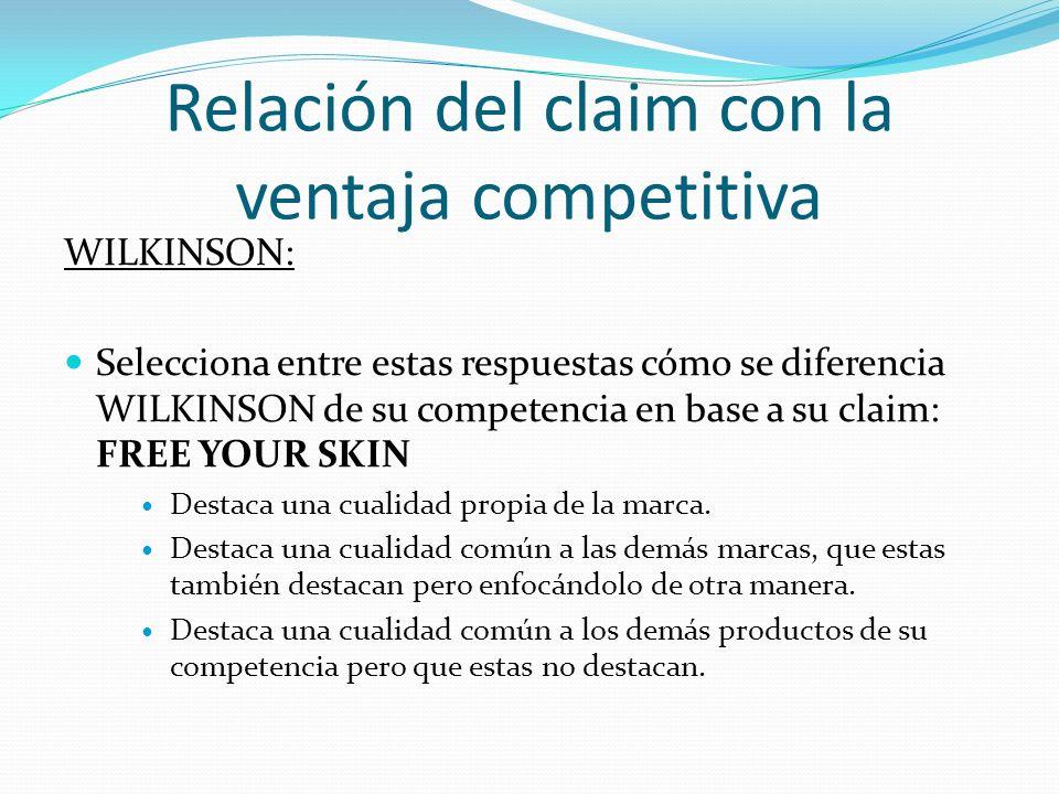 Relación del claim con la ventaja competitiva WILKINSON: Selecciona entre estas respuestas cómo se diferencia WILKINSON de su competencia en base a su