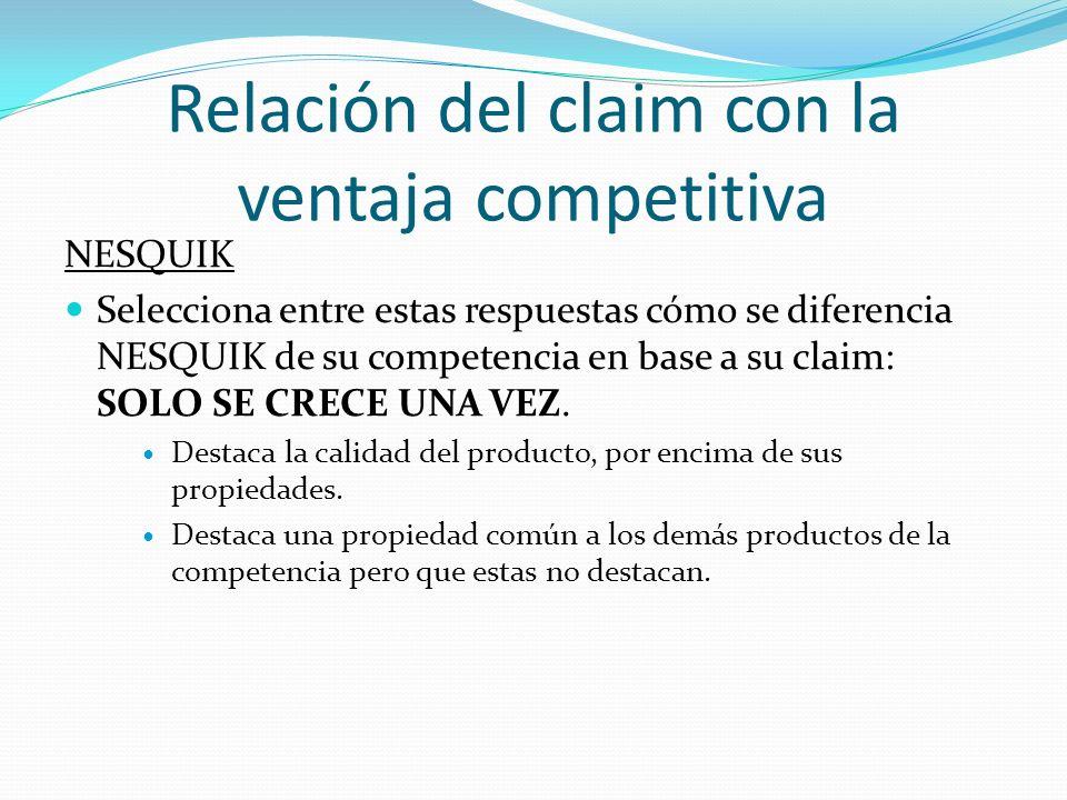 Relación del claim con la ventaja competitiva NESQUIK Selecciona entre estas respuestas cómo se diferencia NESQUIK de su competencia en base a su clai