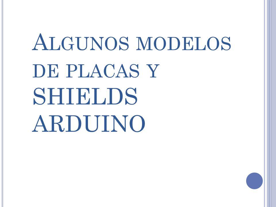 A LGUNOS MODELOS DE PLACAS Y SHIELDS ARDUINO