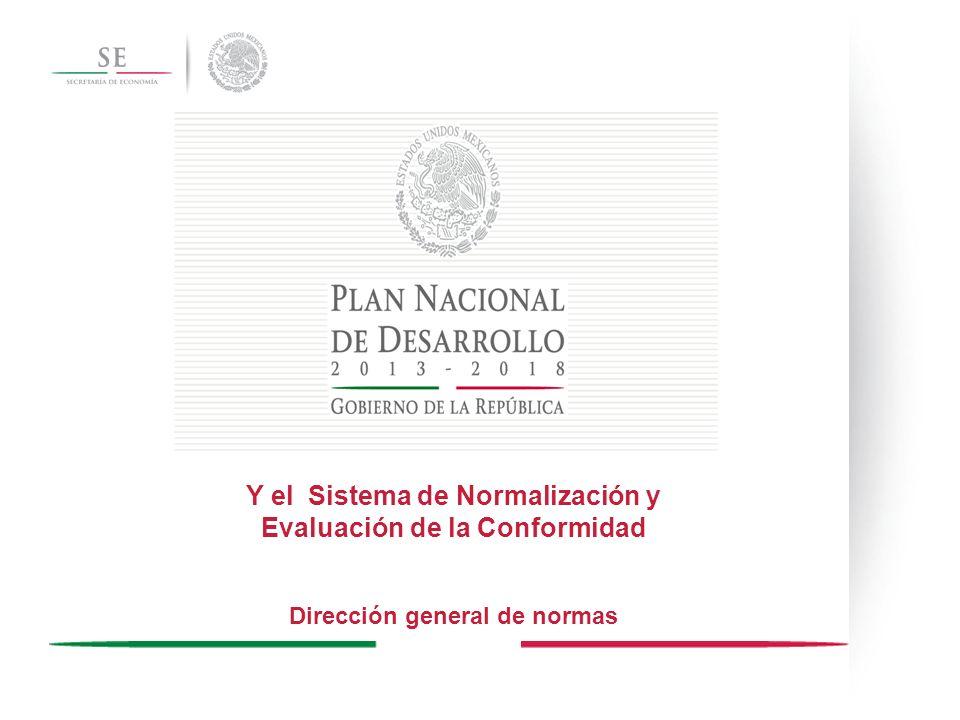 Y el Sistema de Normalización y Evaluación de la Conformidad Dirección general de normas