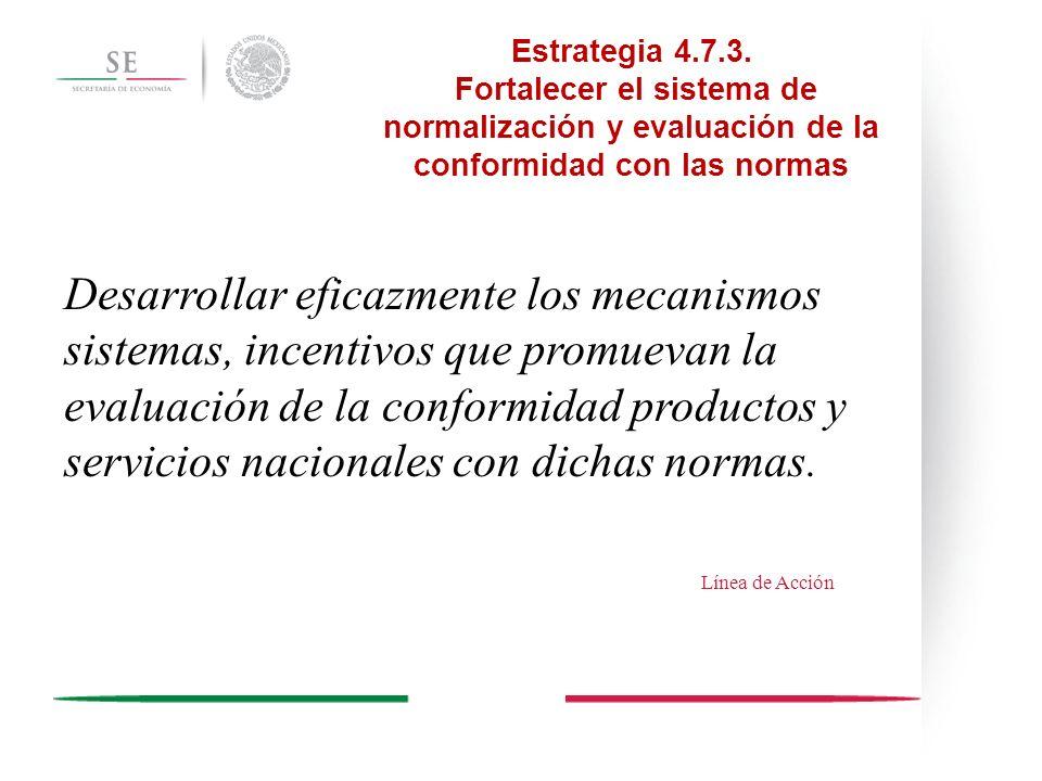 Desarrollar eficazmente los mecanismos sistemas, incentivos que promuevan la evaluación de la conformidad productos y servicios nacionales con dichas