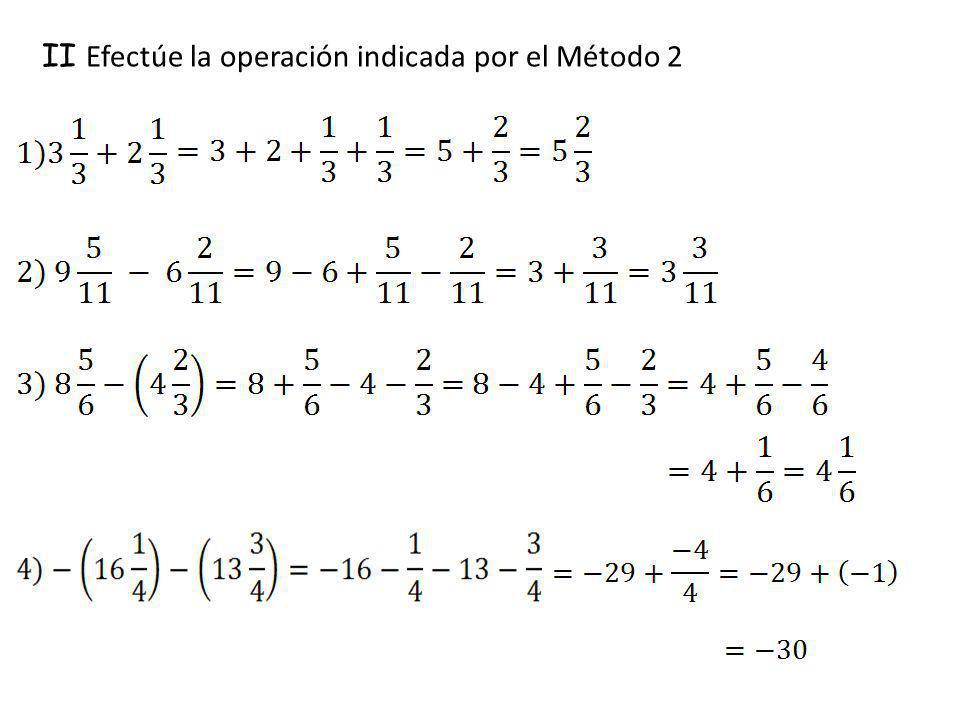 II Efectúe la operación indicada por el Método 2