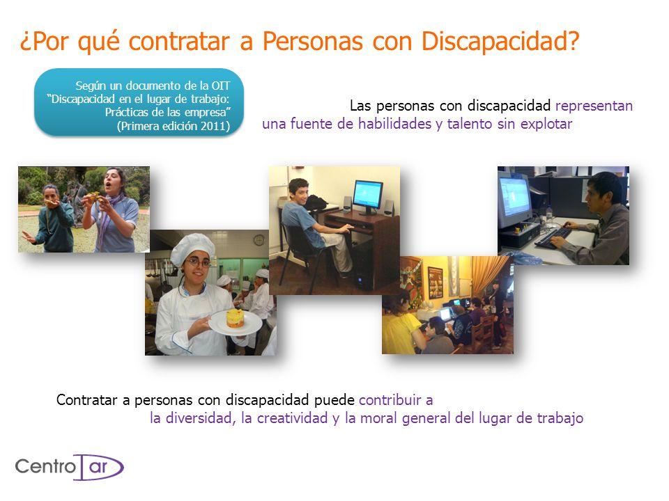 ¿Por qué contratar a Personas con Discapacidad? Según un documento de la OIT Discapacidad en el lugar de trabajo: Prácticas de las empresa (Primera ed