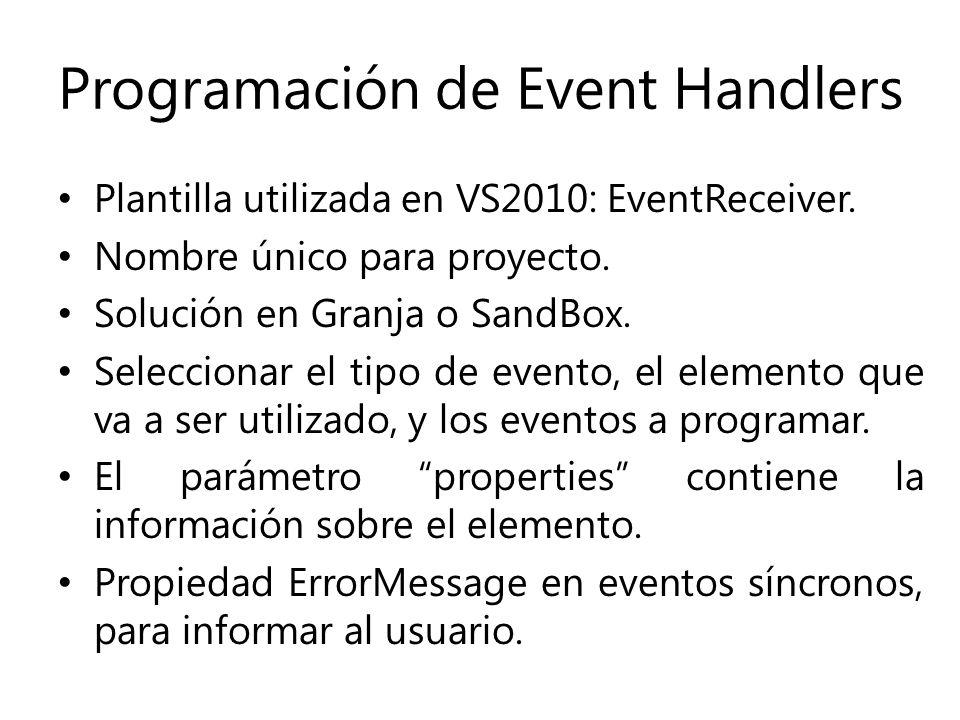 Programación de Event Handlers Plantilla utilizada en VS2010: EventReceiver.