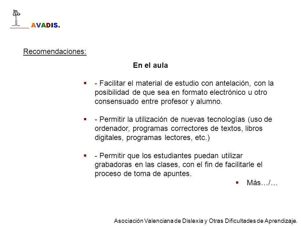 Recomendaciones: En el aula - Facilitar el material de estudio con antelación, con la posibilidad de que sea en formato electrónico u otro consensuado