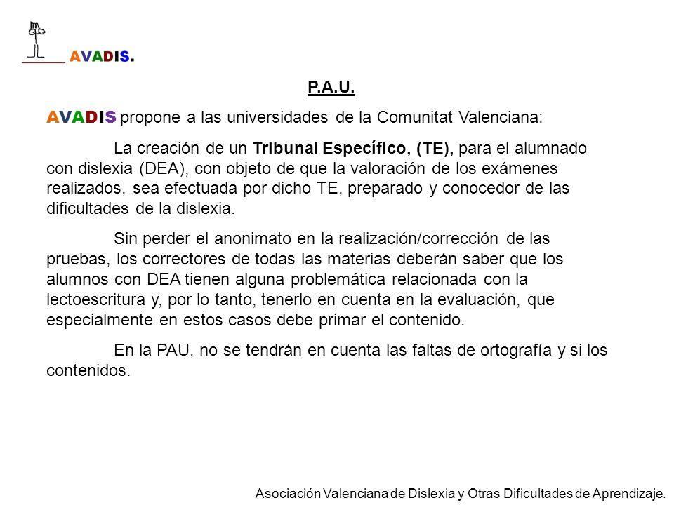 P.A.U. AVADIS propone a las universidades de la Comunitat Valenciana: La creación de un Tribunal Específico, (TE), para el alumnado con dislexia (DEA)