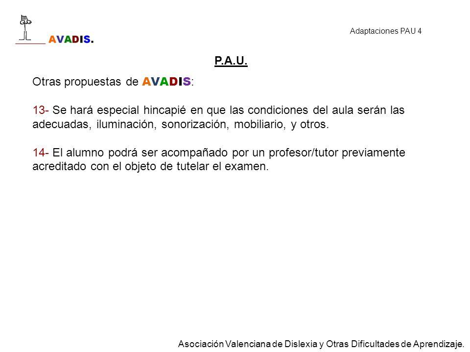 P.A.U. Otras propuestas de AVADIS : 13- Se hará especial hincapié en que las condiciones del aula serán las adecuadas, iluminación, sonorización, mobi