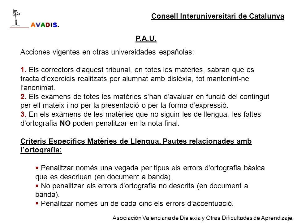 P.A.U. Acciones vigentes en otras universidades españolas: 1. Els correctors daquest tribunal, en totes les matèries, sabran que es tracta dexercicis