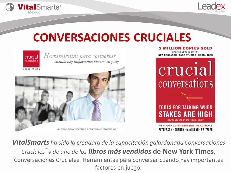 CONVERSACIONES CRUCIALES VitalSmarts ha sido la creadora de la capacitación galardonada Conversaciones Cruciales ® y de uno de los libros más vendidos