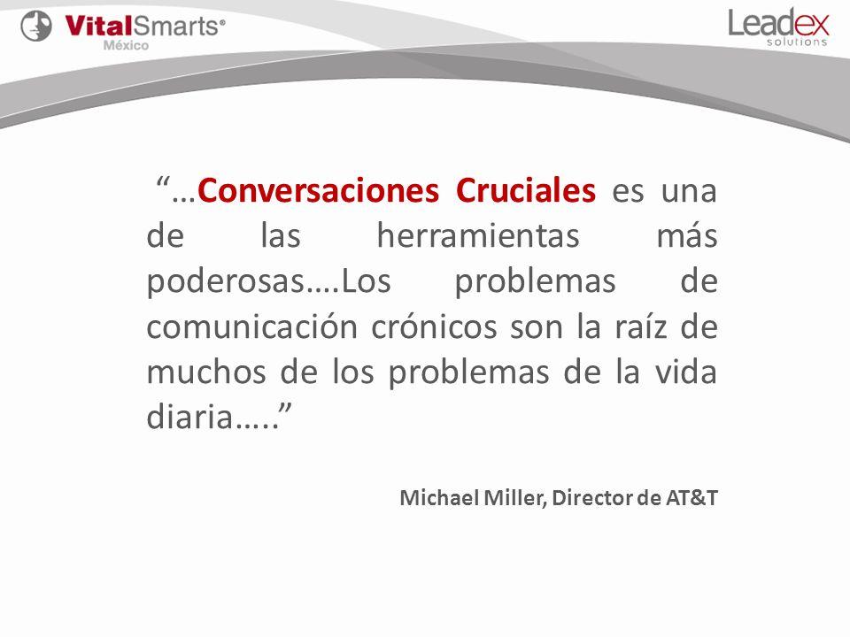 …Conversaciones Cruciales es una de las herramientas más poderosas….Los problemas de comunicación crónicos son la raíz de muchos de los problemas de l
