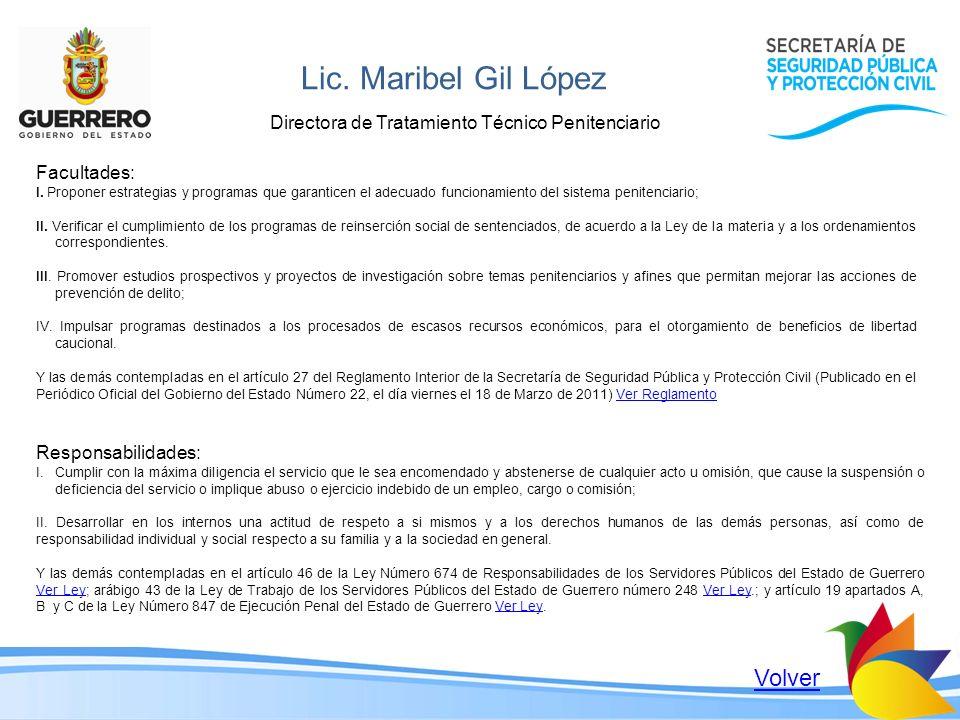 Lic. Maribel Gil López Directora de Tratamiento Técnico Penitenciario Volver Responsabilidades: I.Cumplir con la máxima diligencia el servicio que le