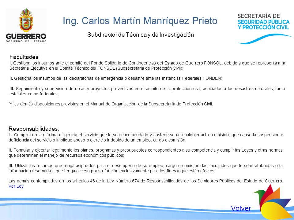 Ing. Carlos Martín Manríquez Prieto Subdirector de Técnica y de Investigación Facultades: I. Gestiona los insumos ante el comité del Fondo Solidario d