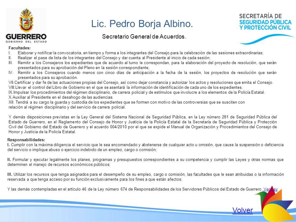 Lic. Pedro Borja Albino. Secretario General de Acuerdos. Facultades: I.Elaborar y notificar la convocatoria, en tiempo y forma a los integrantes del C