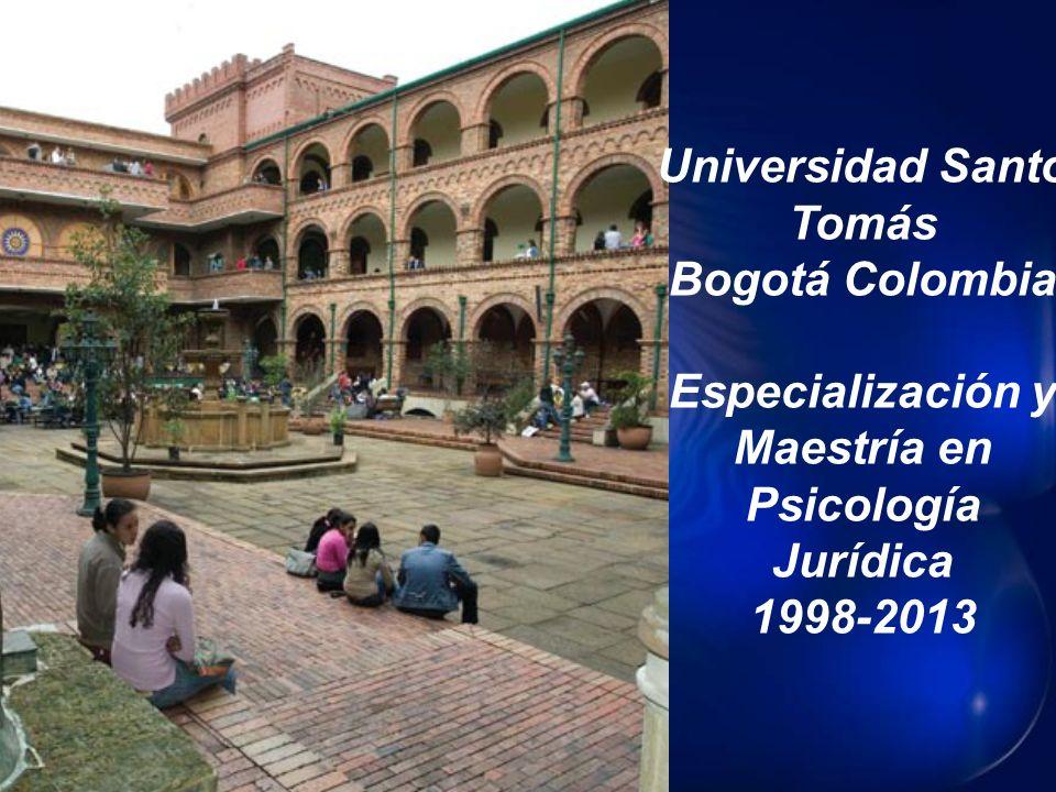Universidad Santo Tomás Bogotá Colombia Especialización y Maestría en Psicología Jurídica 1998-2013