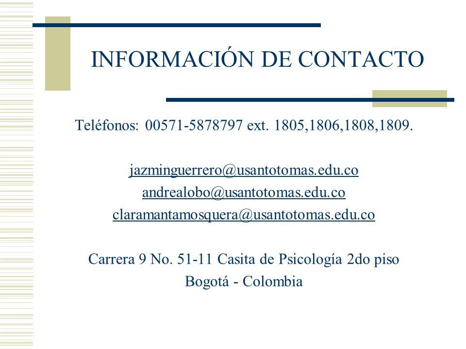INFORMACIÓN DE CONTACTO Teléfonos: 00571-5878797 ext. 1805,1806,1808,1809. jazminguerrero@usantotomas.edu.co andrealobo@usantotomas.edu.co claramantam